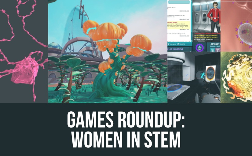 Games Round Up: Women of STEM