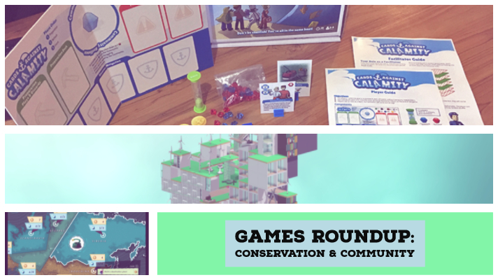 Games Round Up: Conservation & Community